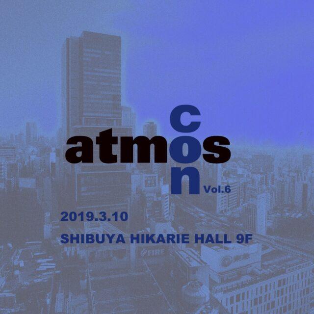 atmoscon Vol.6 2019.3.10 SHIBUYA HIKARIE HALL 9F-01