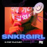 SNKRGIRL_playlist_kpop_cover