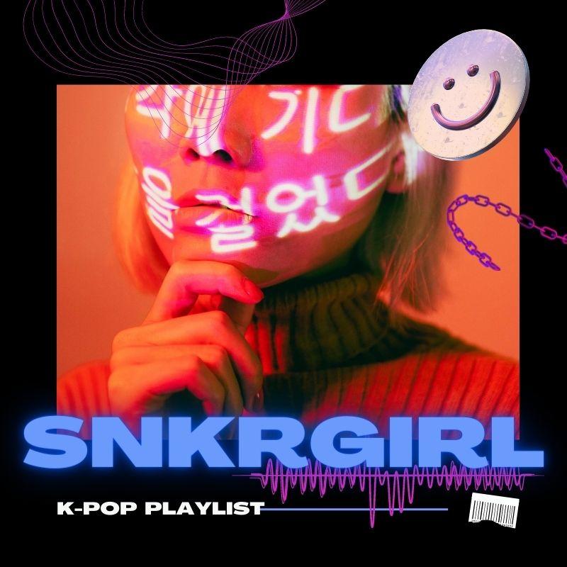 """【SNKRGIRL SOUNDS】""""K-pop"""" Vol.1"""